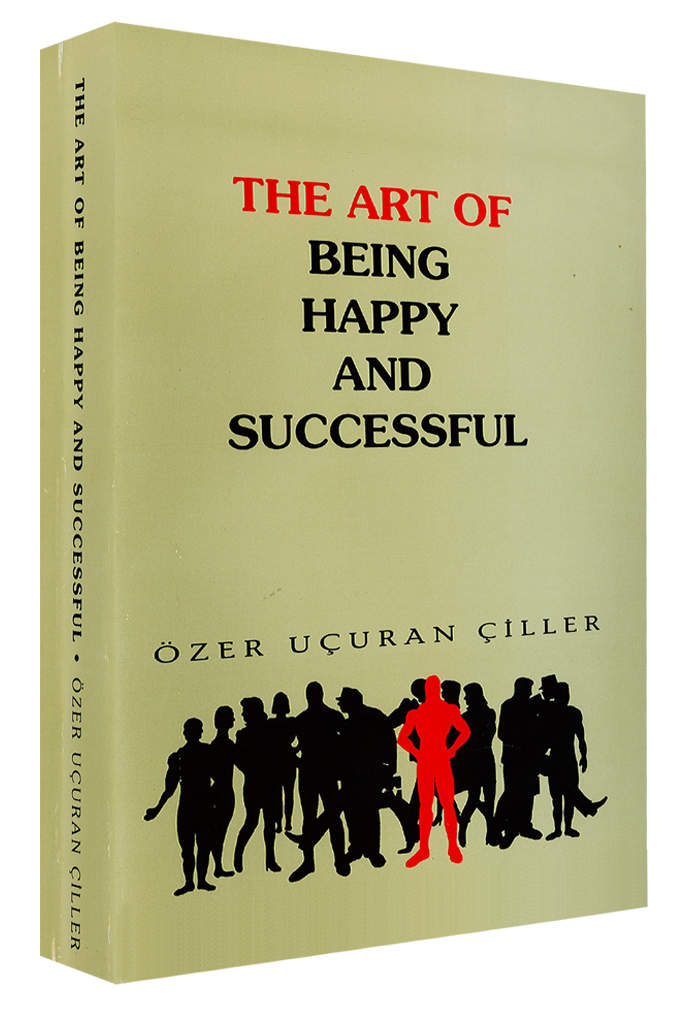 The Art Of Being Happy And Successful
