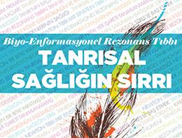 """Uz. Dr. Faruk Çetin'in, Özer Uçuran Çiller'in """"Biyoenformasyonel Rezonans"""" Kitabı İle İlgili Yaptıgı Değerlendirme"""